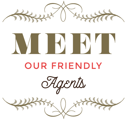 Meet Our Friendly Agents