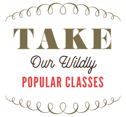 Take Our Wildly Popular Classes